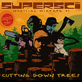 Supersci: Cutting Down Trees