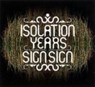 Isolation Years: Sign Sign