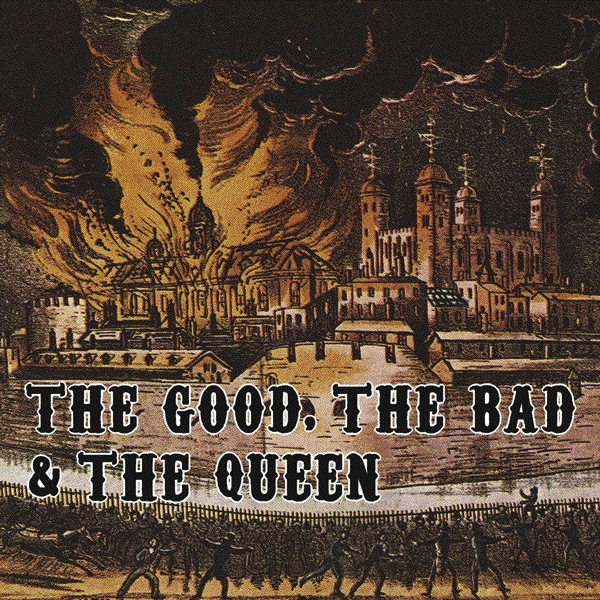 The Good, The Bad & The Queen: The Good, The Bad & The Queen