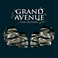 Grand Avenue: The Outside