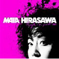 Maia Hirasawa: Though I'm just me
