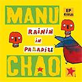 Manu Chao: Raining in Paradize