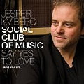 Jesper Kviberg Social Club of Music: Say Yes to Love in the Great City