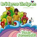 Bröderna Lindgren: Vuxen barnmusik