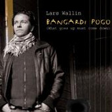 Lars Wallin: Bangardi Pogo