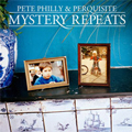 Pete Philly & Perquisite: Mystery Repeats