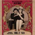 Reverend Beat-Man: Surreal Folk Blues Gospel Trash vol. 2