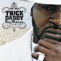 Trick Daddy: Thug Matrimony: Married to the Streets