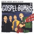 Vincent Vincent and the Villains: Gospel Bombs
