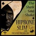 Hipbone Slim and the Knee Tremblers: The Sheik Said Shake