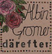 Albin Gromer: Därefter...