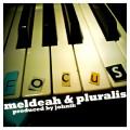 Meldeah & Pluralis: Focus EP