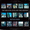 The Million Dollar Orchestra: Better Days