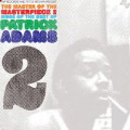 Samling: P&P Records and Peter Brown present The Master of the Masterpiece 2: More of the Best of Patrick Adams