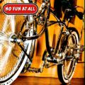No Fun At All: Low Rider