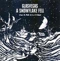 Glasvegas: A Snowflake Fell (And It Felt Like a Kiss)