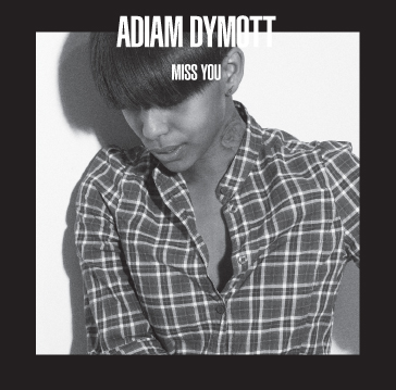Adiam Dymott: Miss You