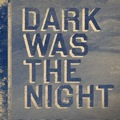 Samling: Dark Was the Night