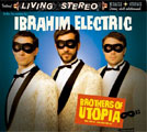 Ibrahim Electric: Brothers of Utopia