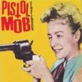 Pistol Mob: Close Enough