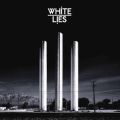 White Lies: To Lose my Life