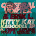 Cerebral Vortex & Erik L: The Kitty Kat Kaboodle EP