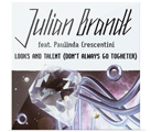 Julian Brandt feat. Paulinda Crescentini: Looks and Talent (Don't Always Go Together)
