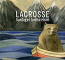 Lacrosse: Bandages for the Heart