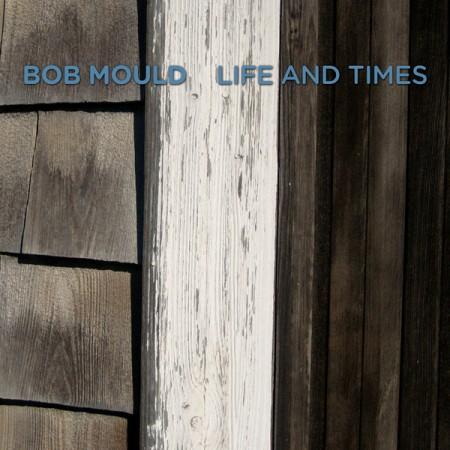 Bob Mould: Life and Times