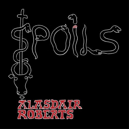 Alasdair Roberts: Spoils