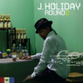 J. Holiday: Round 2