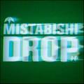 Mistabishi: Drop