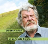 Christer Lundh: Di gamlaste bidana