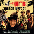 Speech Defect: Happy Hunting
