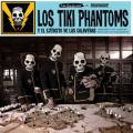 Los Tiki Phantoms: Y el ejército de las Calaveras