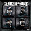 Slaughterhouse : Slaughterhouse