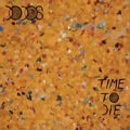 The Dodos: Time to Die