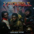 Trouble Funk: In Times of Trouble