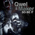 Qwel & Maker: So Be It