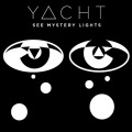 YACHT: See Mystery Lights
