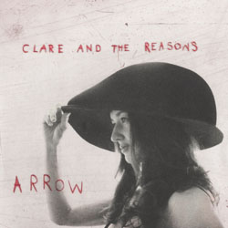 Clare & the Reasons: Arrow