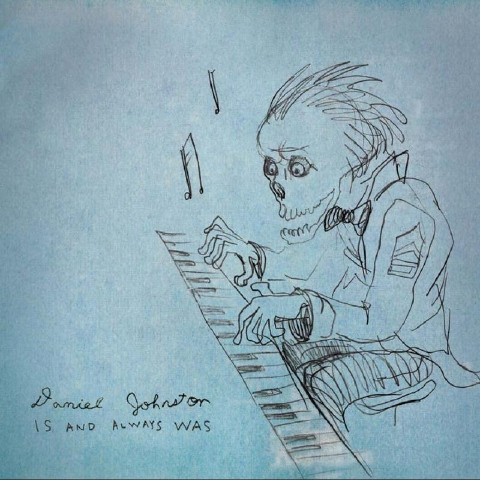 Daniel Johnston: Is and Always Was