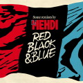 DJ Mehdi: Red Black & Blue - Some Remixes by DJ Mehdi