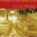 Yo La Tengo: I Can Hear the Heart Beating as One