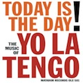 Yo La Tengo: Today Is the Day