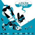King Automatic: In The Blue Corner