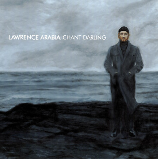 Lawrence Arabia: Chant Darling