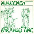 Minutemen: Paranoid Time