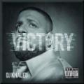 DJ Khaled: Victory