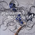 To Rococo Rot: Speculation